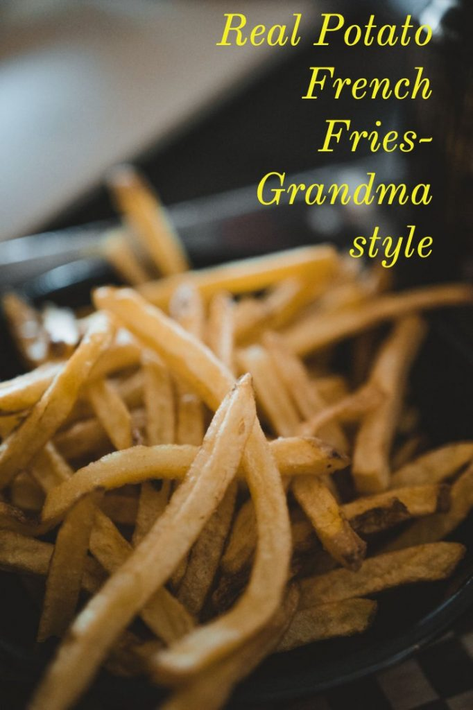 Real Potato French Fries Grandma style 1