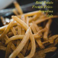 How To Make Real Potato French Fries- Grandma style