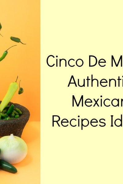 Cinco De Mayo-Authentic Mexican Recipes Ideas