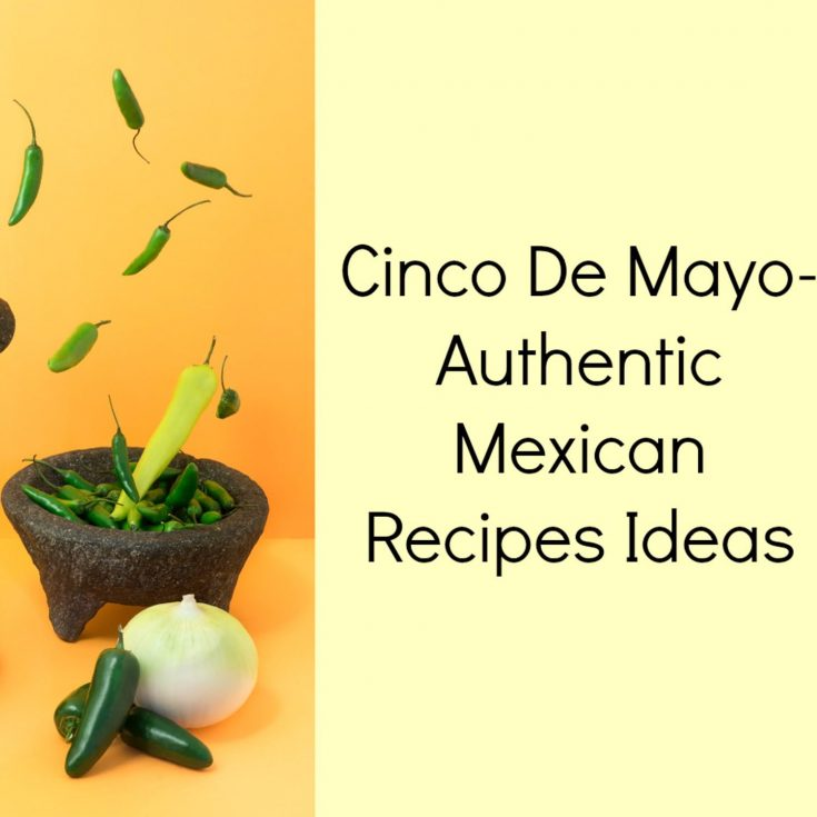 Cinco De Mayo-Authentic Mexican Recipes