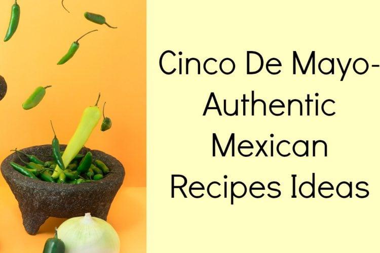 Cinco De Mayo-Authentic Mexican Recipes