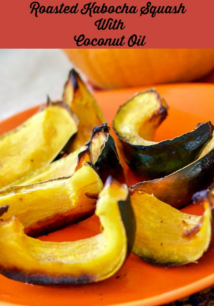 Roasted Kabocha Squash With Coconut Oil1 1
