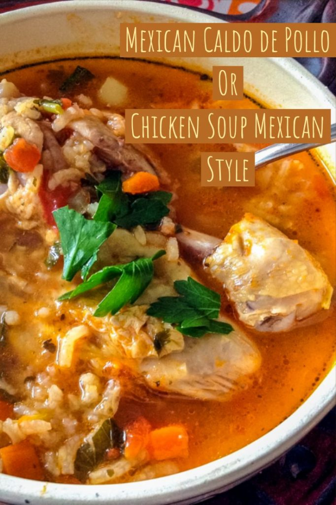 Mexican Caldo de Pollo Or Chicken Soup Mexican Style 1