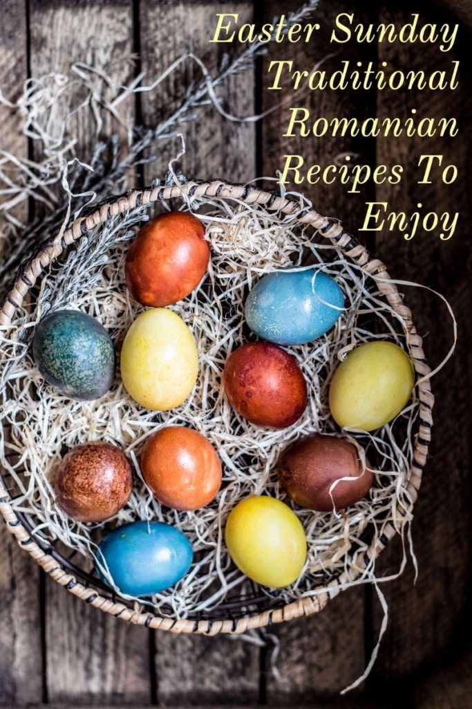 Easter Sunday Traditional Romanian Recipes To Enjoy- Featured picture for Pinterest- Easter eggs