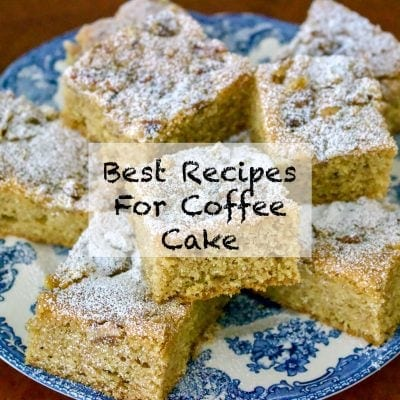 Best Recipes For Coffee Cake(National Coffee Cake Day)