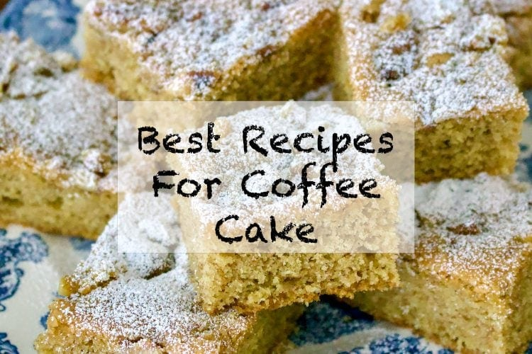 Best Recipes For Coffee Cake