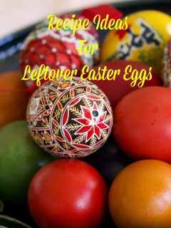 RECIPE IDEAS FOR YOUR LEFTOVER EASTER EGGS featured