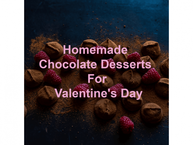 Homemade Chocolate Desserts For Valentine's Day