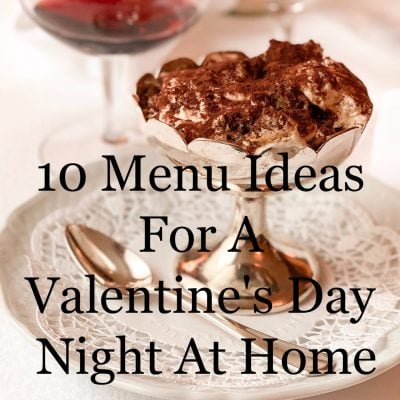 10 Menu Ideas For A Valentine's Day Night At Home