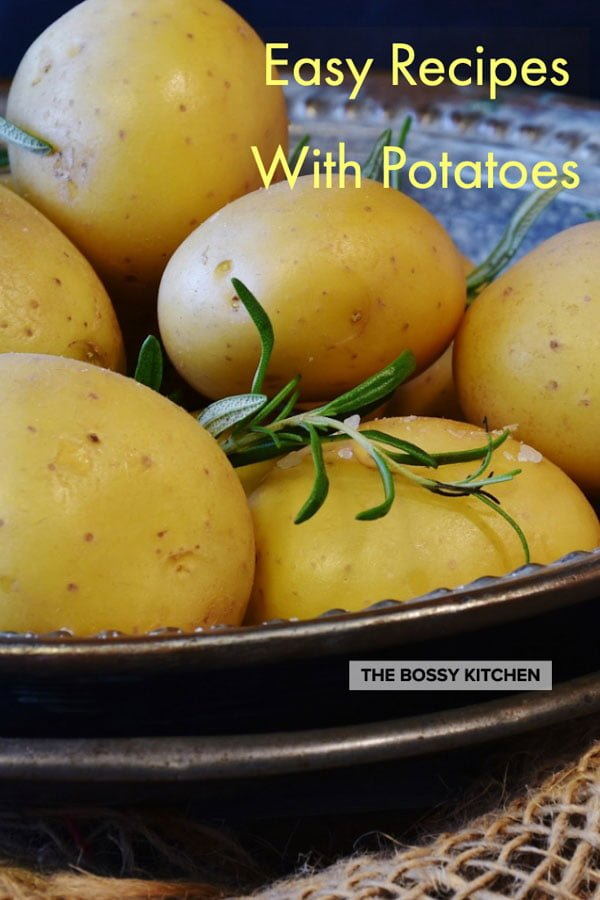 These Easy Recipes With Potatoes  can help you put meals on the table in no time. Choose from appetizers, soups or main dish, there is something for everyone for sure.