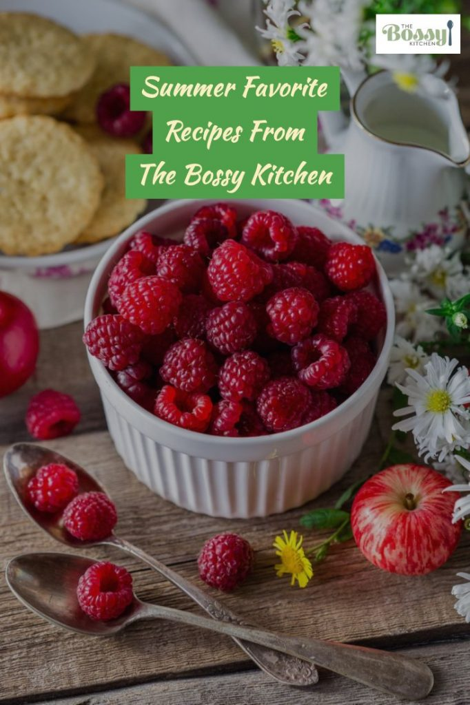 Summer Favorite Recipes From The Bossy Kitchen