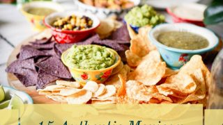 15 Authentic Mexican Recipes