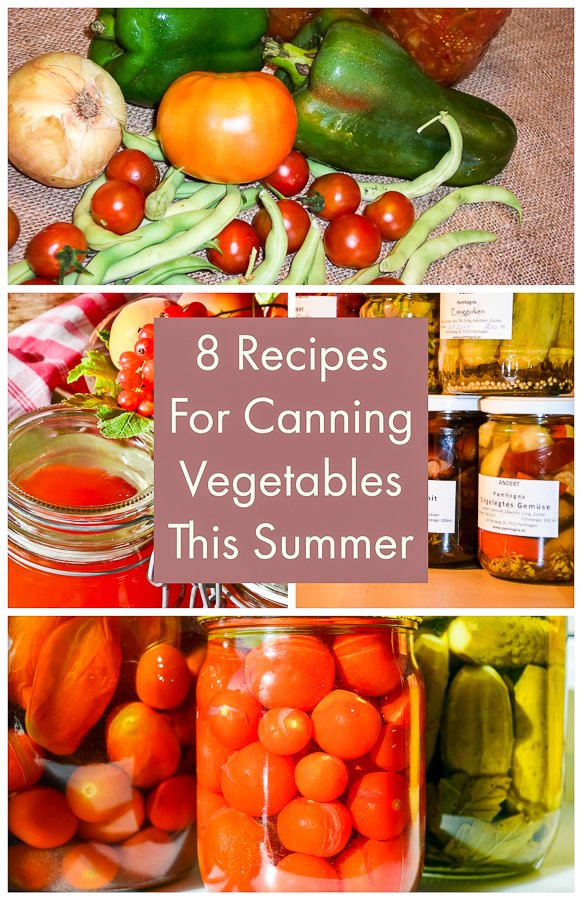8 Recipes For Canning Vegetables This Summer- featured picture for Pinterest