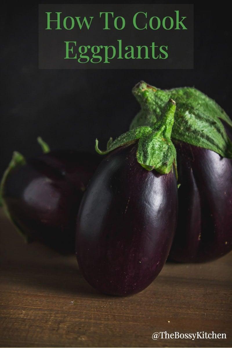 how to cook eggplants