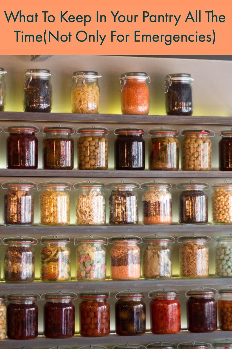 What To Keep In Your Pantry All The Time(Not Only For Emergencies)- featured picture